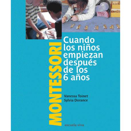 Montessori: Cuando los niños empiezan después de 6 años