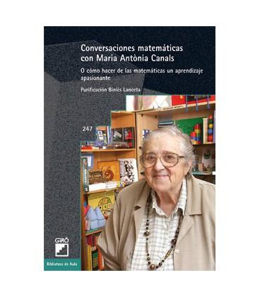 Conversaciones matemáticas con María Antonia Canals (O cómo hacer de las matemáticas un aprendizaje apasionante)