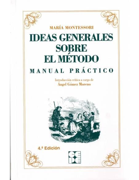 Ideas generales sobre el método - Manual Práctico Montessori