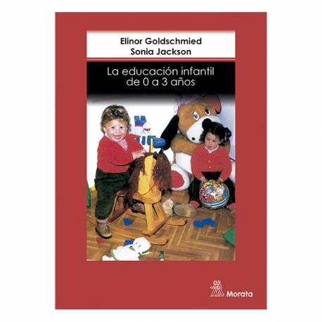 La educación infantil de 0 a 3 años  Educación y crianza