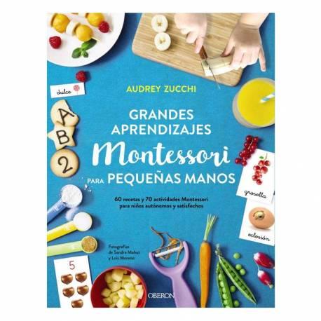 Grandes aprendizajes Montessori para pequeñas manos  Libros Montessori