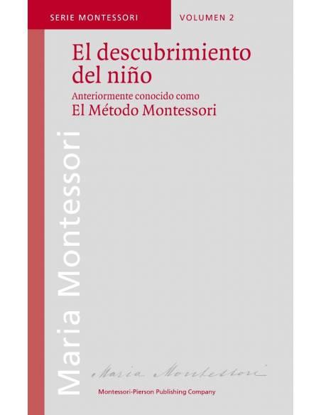 El descubrimiento del Niño  Bibliografía de María Montessori