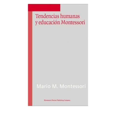Tendencias humanas y educación Montessori  Bibliografía de María Montessori