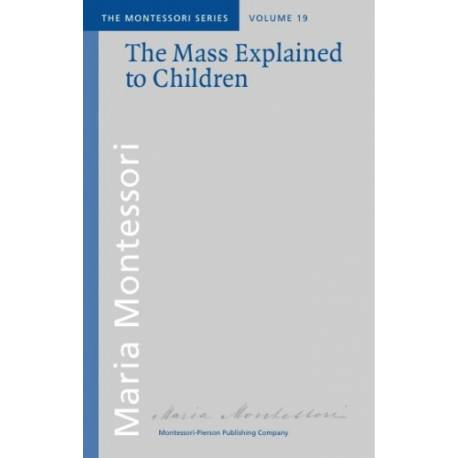 Vol 19: The Mass explained to Children  Books by María Montessori