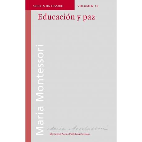 Educación y paz  Bibliografía de María Montessori