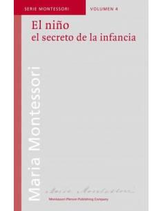 El niño. El secreto de la infancia -M.Montessori