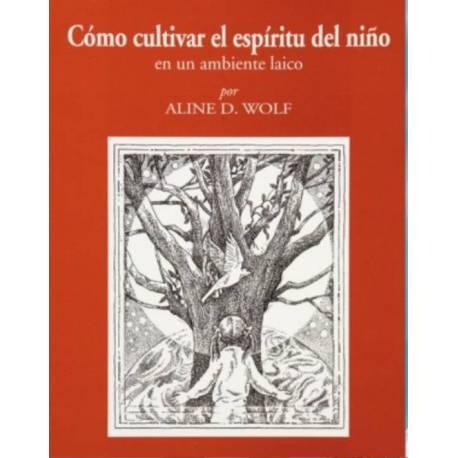 Cómo cultivar el espíritu del niño en un ambiente laico  Libros
