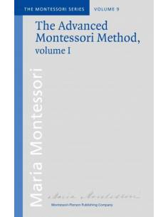 Vol 9: The Advanced Montessori Method – I