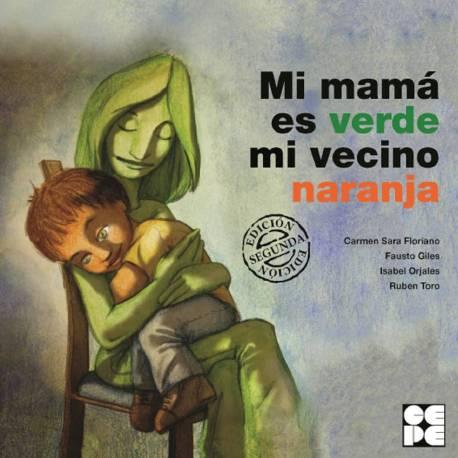 Mi mamá es verde mi vecino naranja  Cuentos para leer juntos