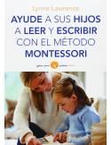 Ayude a sus hijos a leer y escribir con el método Montessori (Guías para Padres)