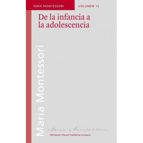 De la infancia a la adolescencia  Bibliografía de María Montessori