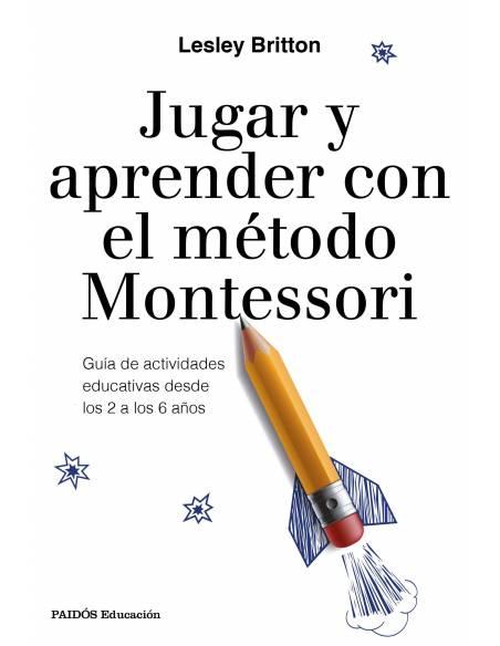 Jugar y aprender con el método Montessori  Libros Montessori