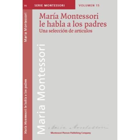 María Montessori le habla a los padres. Una selección de artículos  Bibliografía de María Montessori