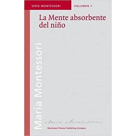 La mente absorbente  Bibliografía de María Montessori