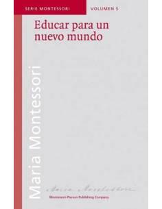 Educar para un nuevo mundo - María Montessori