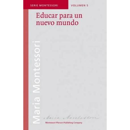 Educar para un nuevo mundo - María Montessori  Bibliografía de María Montessori
