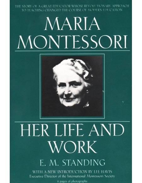 Maria Montessori: Her life and work  Books by María Montessori