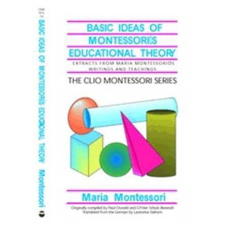 Vol 14: Basic Ideas of Montessori's Educational Theory