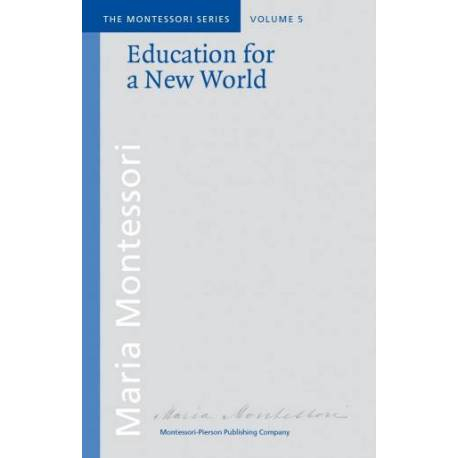 Vol 5: Education for a new World  Books by María Montessori