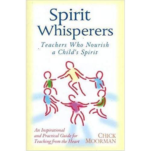Spirit Whisperers. Teachers who nourish a child's spirit  Montessori guide books