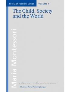Vol 7: The Child, Society and the World