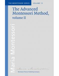 Vol 13: The Advanced Montessori Method – II