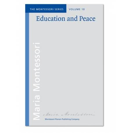 Vol 10: Education and Peace  Books by María Montessori